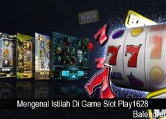 Mengenal Istilah Di Game Slot Play1628