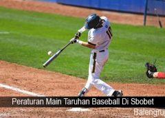 Peraturan Main Taruhan Baseball Di Sbobet