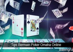 Tips Bermain Poker Omaha Online