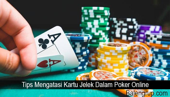 Tips Mengatasi Kartu Jelek Dalam Poker Online
