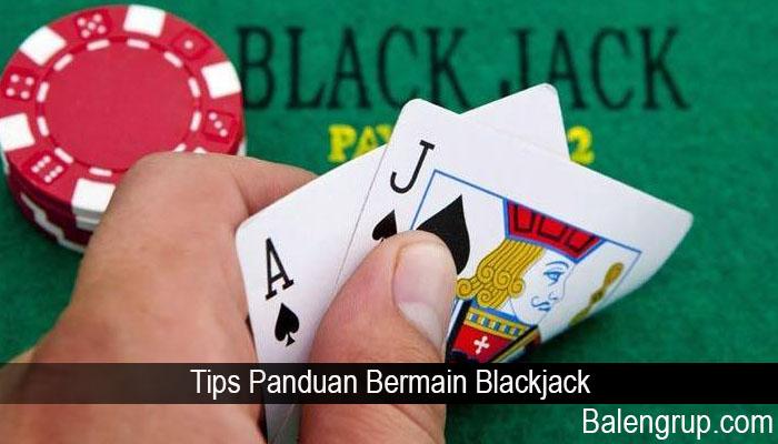 Tips Panduan Bermain Blackjack