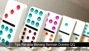 Tips Rahasia Menang Bermain Domino QQ