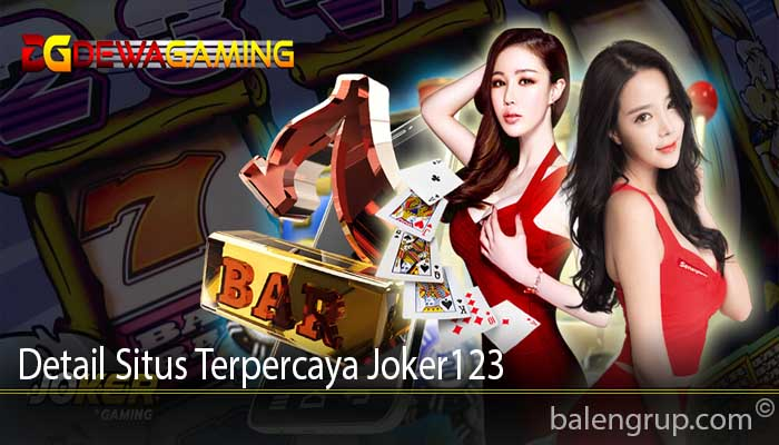 Detail Situs Terpercaya Joker123