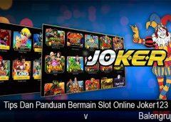 Tips Dan Panduan Bermain Slot Online Joker123