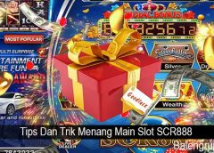Tips Dan Trik Menang Main Slot SCR888